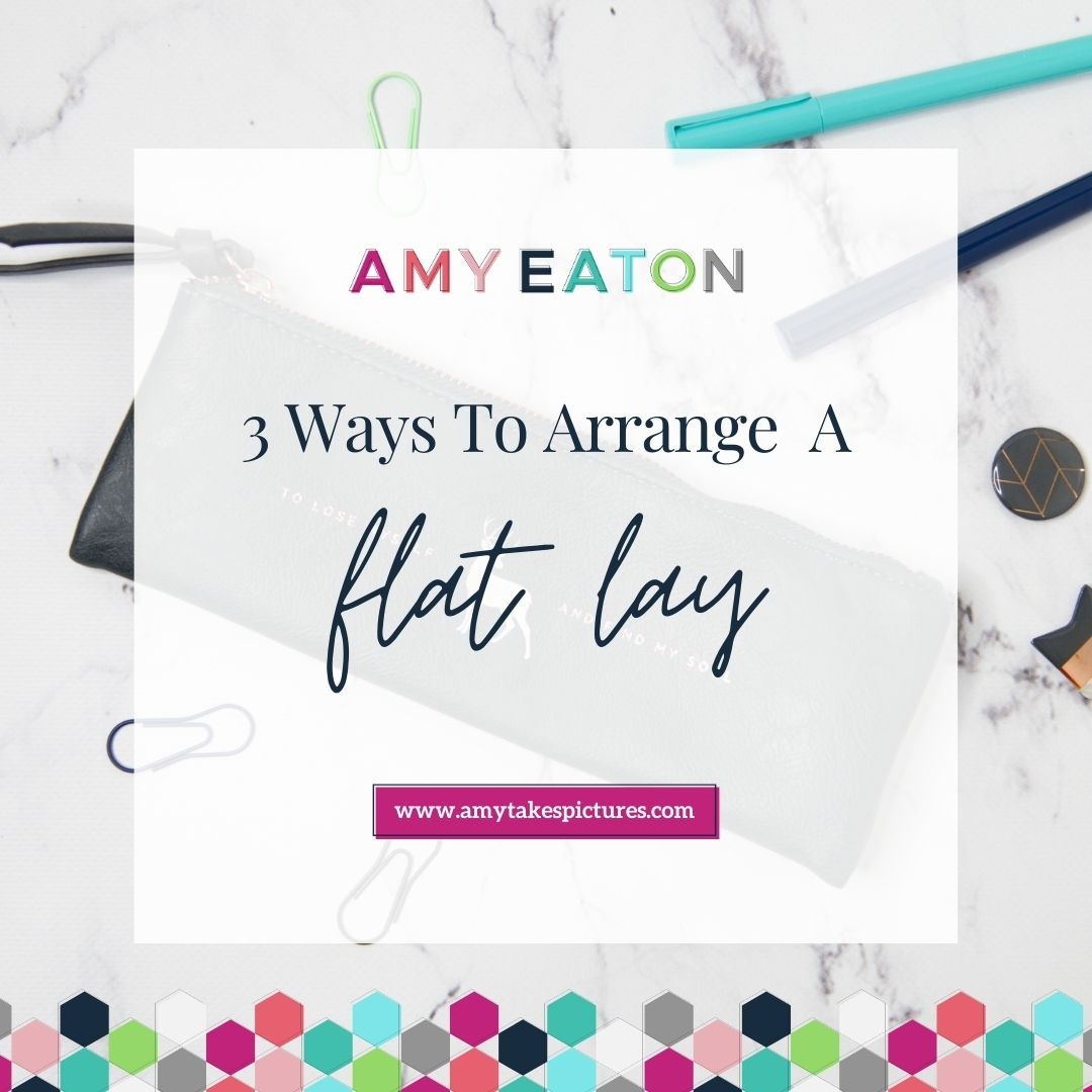 3 Ways To Arrange a Flat Lay