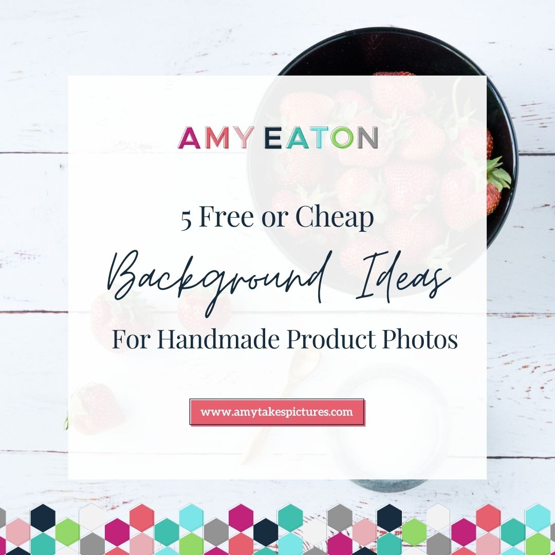 5 Free Or Cheap Background Ideas For Handmade Product Photos