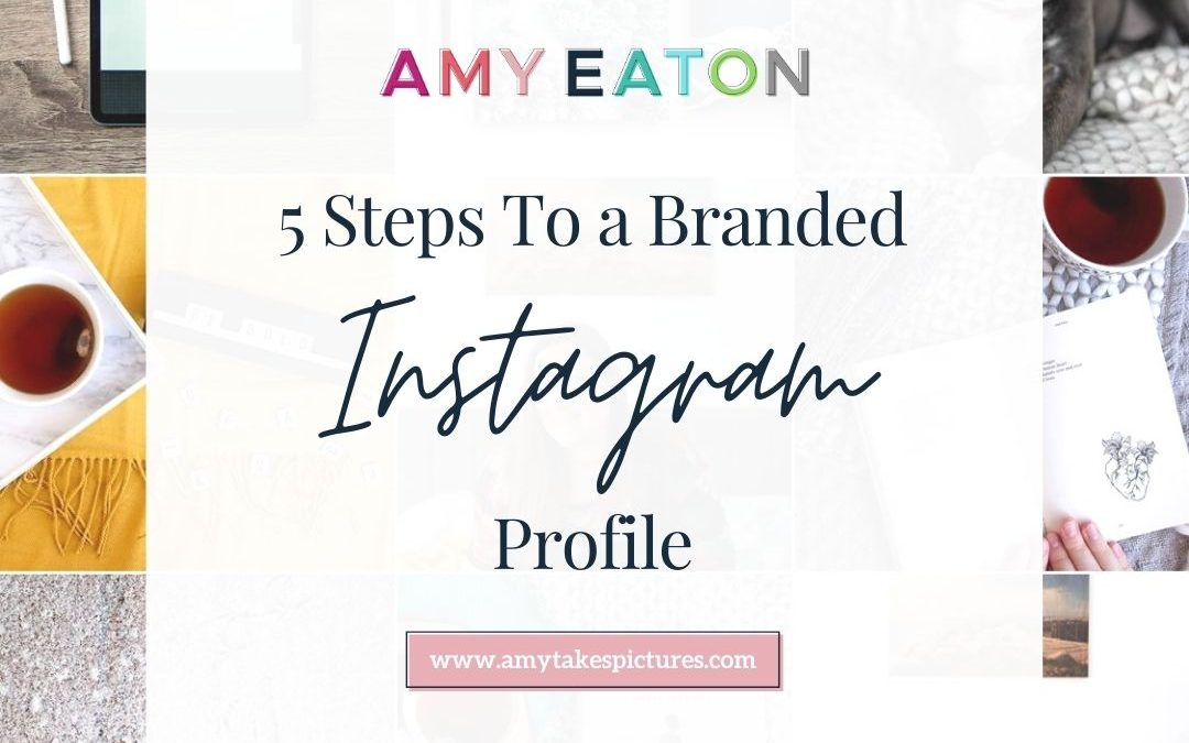 5 Steps to a Branded Instagram Account