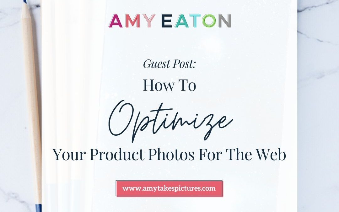 Guest Post: Why & How to Optimize Your Product Photos for Search