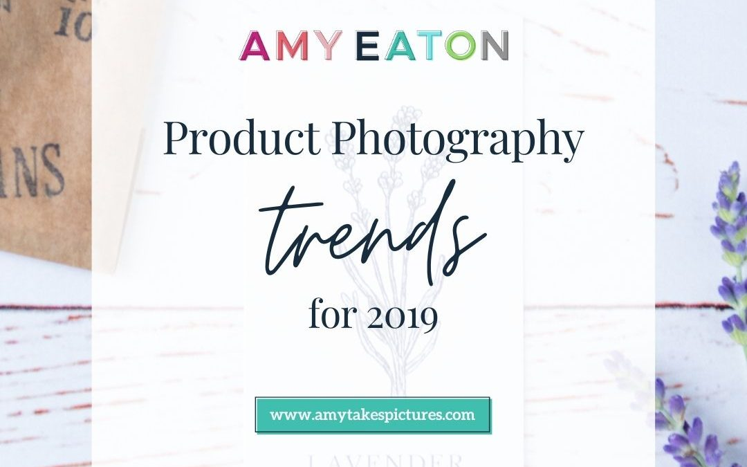 Product Photography Trends in 2019