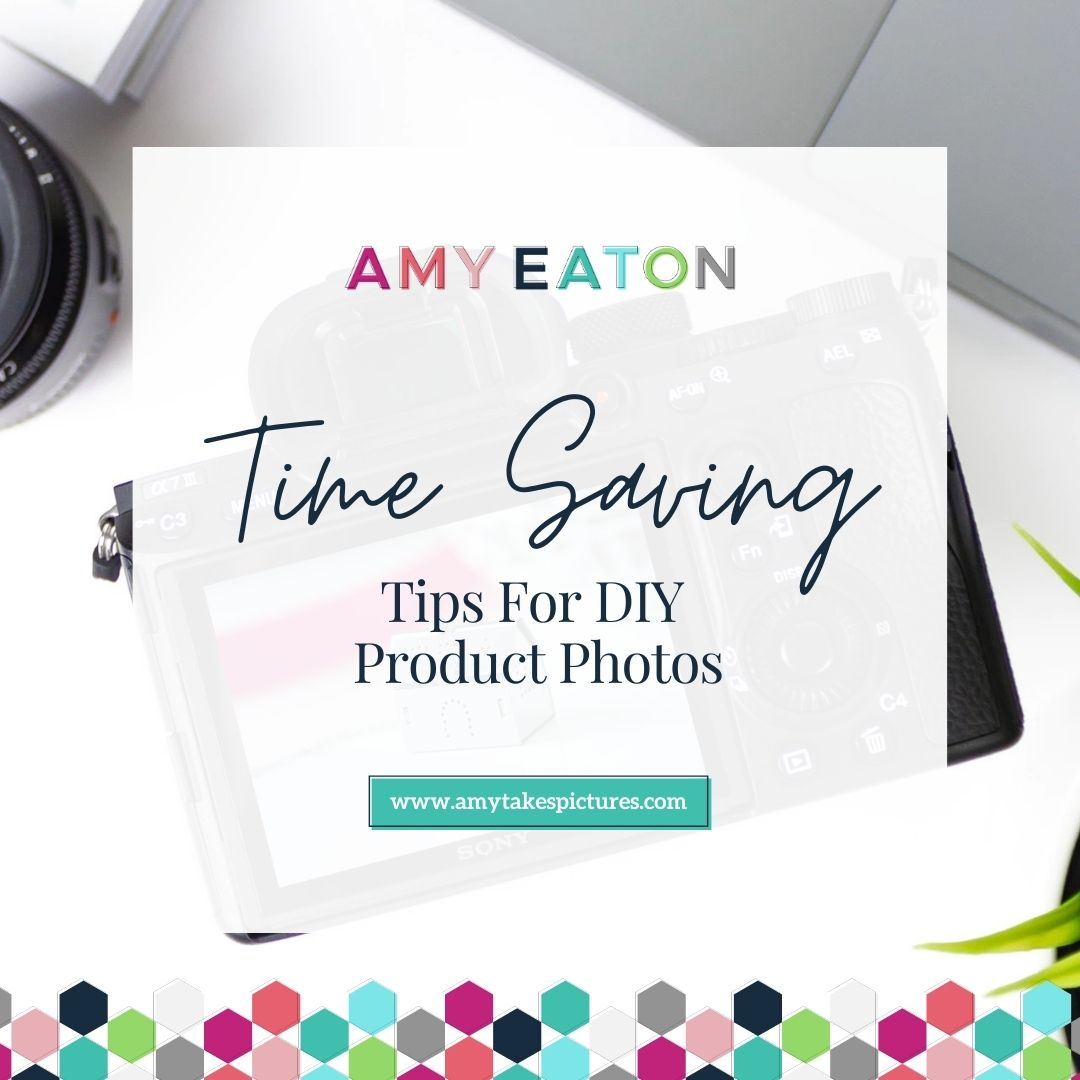 Timesaving Tips For Your DIY Product Photography